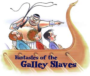 Fantasies of the Galley Slaves