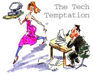 The Tech Temptation